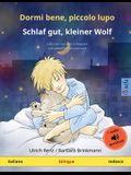 Dormi bene, piccolo lupo - Schlaf gut, kleiner Wolf (italiano - tedesco): Libro per bambini bilinguale con audiolibro da scaricare