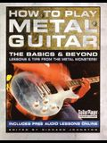 How to Play Metal Guitar: The Basics and Beyond