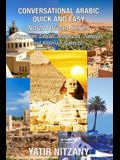 Conversational Arabic Quick and Easy - North African Dialects: Egyptian Arabic, Libyan Arabic, Moroccan Dialect, Tunisian Dialect, Algerian Dialect.