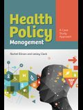 Health Policy Management: A Case Approach