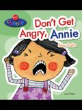 Don't Get Angry, Annie: Stay Calm