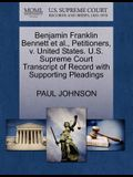 Benjamin Franklin Bennett et al., Petitioners, V. United States. U.S. Supreme Court Transcript of Record with Supporting Pleadings