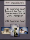 U.S. Supreme Court Transcript of Record Charleston & W C R Co V. Thompson