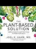 The Plant-Based Solution Lib/E: America's Healthy Heart Doc's Plan to Power Your Health