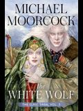 The White Wolf, 3: The Elric Saga Part 3