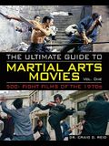 The Ultimate Guide to Martial Arts Movies of the 1970s: 500+ Films Loaded with Action, Weapons and Warriors