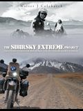 The Sibirsky Extreme Project: Going Where No Bike Had Been Before: Into the Ultimate Depths of Siberia