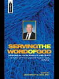 Serving the Word of God: Celebrating the Life and Ministry of James Philip