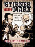 Max Stirner Versus Karl Marx: Individuality and the Social Organism