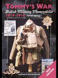 Tommy's War: British Military Memorabilia 1914-1918 New Edition