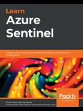Learn Azure Sentinel: Integrate Azure security with artificial intelligence to build secure cloud systems