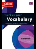 Work on Your Vocabulary: A Practice Book for Learners at Advanced Level