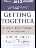 Getting Together: Building Relationships as We Negotiate