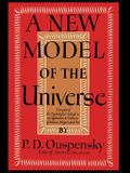 A New Model of the Universe: Principles of the Psychological Method In Its Application to Problems of Science, Religion, and Art