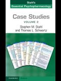 Case Studies: Stahl's Essential Psychopharmacology: Volume 2