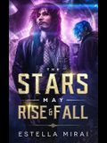 The Stars May Rise and Fall