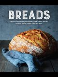 Breads: Delicious Homemade Yeast Breads, Quick Breads, Biscuits, Muffins, Scones, Coffee Cakes and More