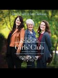 Girls' Club Lib/E: Cultivating Lasting Friendship in a Lonely World