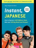 Instant Japanese: How to express 1,000 different ideas with just 100 key words and phrases! (Instant Phrasebook Series)