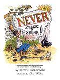 Never Mace a Skunk
