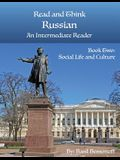 Read and Think Russian An Intermediate Reader Book Two: Social Life and Culture