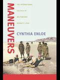 Maneuvers: Intl. Politics of Militarizing Women's Lives