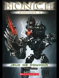 Bionicle L?gendes: Jeux de Pouvoir