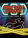 Crime Scene Detective: Follow the Clues to Crack the Cases