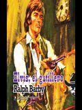 Elvis, el gatillero (Coleccion Oeste)