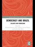 Democracy and Brazil: Collapse and Regression