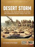 Desert Storm, Volume 1: The Iraqi Invasion of Kuwait & Operation Desert Shield 1990-1991