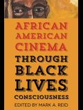 African American Cinema Through Black Lives Consciousness
