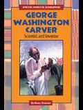 George Washington Carver: Scientist and Inventor