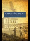Warring for America: Cultural Contests in the Era of 1812
