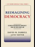 Reimagining Democracy: Lessons in Deliberative Democracy from the Irish Front Line