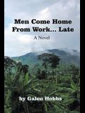 Men Come Home from Work . . . Late
