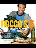 Rocco's 5 Minute Flavor: Fabulous Meals with 5 Ingredients in 5 Minutes