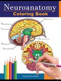 Neuroanatomy Coloring Book: Incredibly Detailed Self-Test Human Brain Coloring Book for Neuroscience - Perfect Gift for Medical School Students, N
