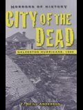 Horrors of History: City of the Dead: Galveston Hurricane, 1900