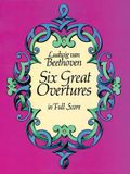 Six Great Overtures in Full Score