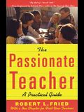 The Passionate Teacher: A Practicial Guide