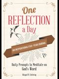 One Reflection a Day: An Inspirational Five-Year Journal: Daily Prompts to Meditate on God's Word