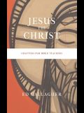 Jesus the Christ: Chapters for Bible Teachers