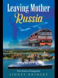 Leaving Mother Russia