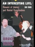 An Interesting Life, So Far: Memoirs of Literary and Musical Peregrinations