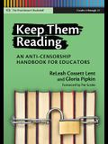 Keep Them Reading: An Anti-Censorship Handbook for Educators (Language and Literacy Series) (Practitioner's Bookshelf)