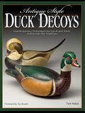 Antique-Style Duck Decoys: Contemporary Techniques to Carve and Paint in the Folk Art Tradition