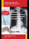 Acquired Immunodeficiency Syndrome (AIDS) Caused by HIV