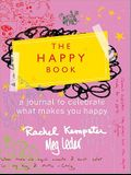 The Happy Book: Little Ways to Add Joy to Your Life