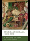 Immigrant England, 1300-1550